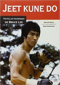 Jeet kune do: Toutes les techniques de Bruce Lee